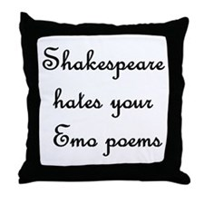 Shakespeare hates your emo po Throw Pillow