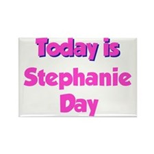Today is Stephanie Day Rectangle Magnet