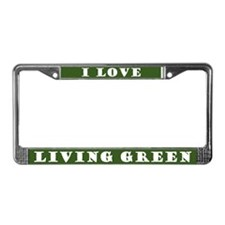 I Love Living Green License Plate Frame