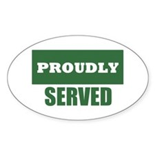 Proudly Served Oval Decal