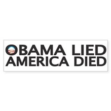 OBAMA LIED, AMERICA DIED Bumper Bumper Sticker