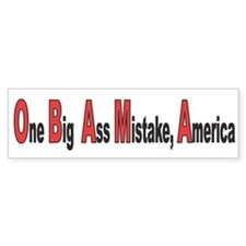 ONE BIG ASS MISTAKE, AMERICA Bumper Car Sticker