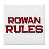 rowan rules Tile Coaster