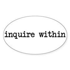 inquire within Oval Decal