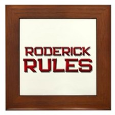 roderick rules Framed Tile