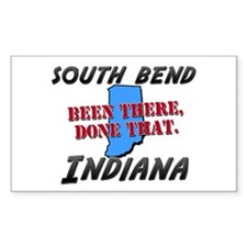 south bend indiana - been there, done that Decal