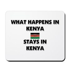 What Happens In KENYA Stays There Mousepad