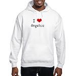 I LOVE ANGELICA Hooded Sweatshirt