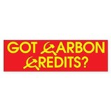 Got Carbon Credits? Bumper Bumper Sticker