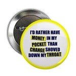 """I'd rather have Money in my p 2.25"""" Button (1"""