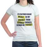 I'd rather have Money in my p Jr. Ringer T-Shirt