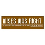 Mises Was Right Bumper Bumper Sticker