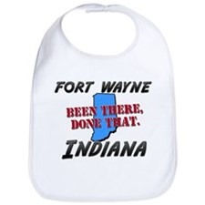 fort wayne indiana - been there, done that Bib
