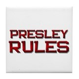presley rules Tile Coaster