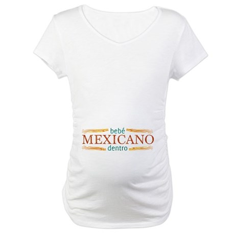 Bebe Mexicano Dentro Maternity T-Shirt