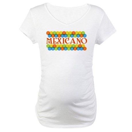 Mexicano Maternity T-Shirt