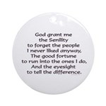 God grant me the Senility. Keepsake Ornament