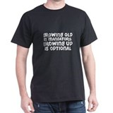 Growing Up is Optional Black T-Shirt