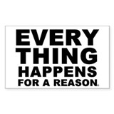 Everthing Happens For A Reaso Sticker (Rectangular