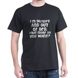 Dressed and out of Bed Black T-Shirt