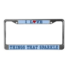 I Love Things that Sparkle License Plate Frame