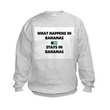What Happens In BAHAMAS Stays There Sweatshirt