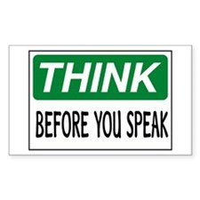 Think Before you Speak Rectangle Decal