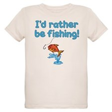 I'D RATHER BE FISHING! T-Shirt