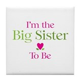 Big Sister To Be Tile Coaster
