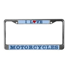 I Love Motorcycles License Plate Frame
