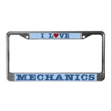 I Love Mechanics License Plate Frame
