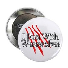 "I Run With Werewolves 2.25"" Button"