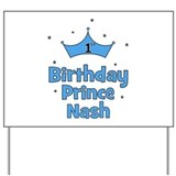 1st Birthday Prince Nash! Yard Sign