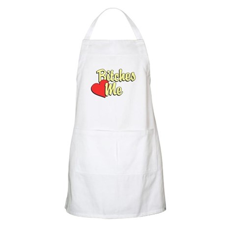 Bitches Love Me BBQ Apron