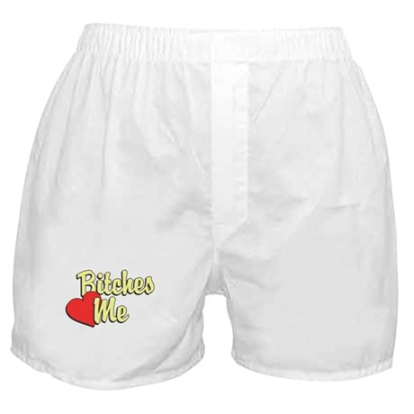 Bitches Love Me Boxer Shorts