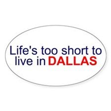 Life's too short... Oval Sticker (10 pk)