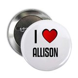 "I LOVE ALLISON 2.25"" Button (10 pack)"