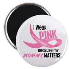 I Wear Pink For My Mommy 33.2 Magnet