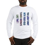 You look funny.... Long Sleeve T-Shirt
