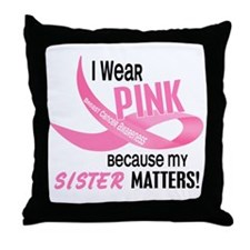 I Wear Pink For My Sister 33.2 Throw Pillow