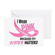 I Wear Pink For My Sister 33.2 Greeting Cards (Pk