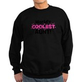 World's Coolest Aunt! Sweatshirt