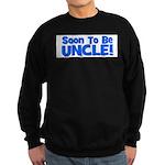 Soon To Be Uncle! Blue Sweatshirt (dark)