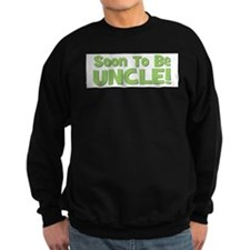 Soon To Be Uncle! Green Sweatshirt