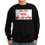 Yes, I'm STILL Breastfeeding Sweatshirt (dark)