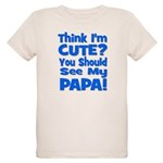 Think I'm Cute? Papa Blue Organic Kids T-Shirt