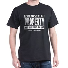 All Your Property Belong To U Black T-Shirt