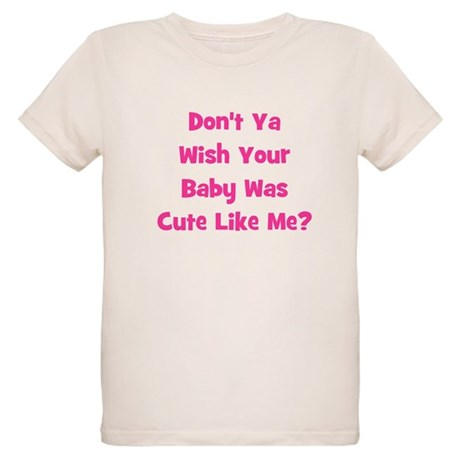 Baby Cute Like Me? Pink Organic Kids T-Shirt