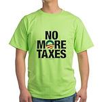 No More Taxes Green T-Shirt