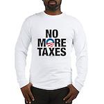 No More Taxes Long Sleeve T-Shirt
